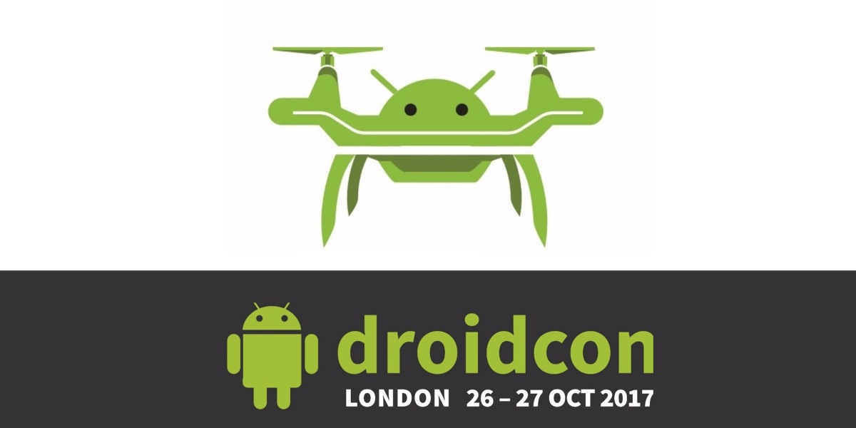DroidConUK 2017 - Drones at DroidCon UK this year