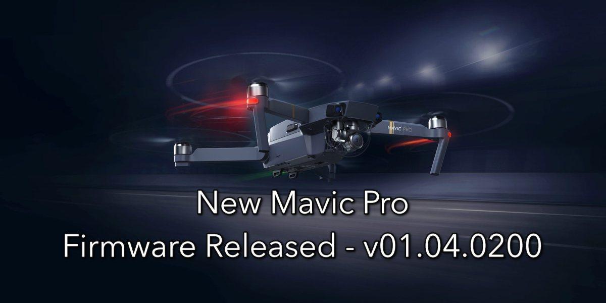 Mavic Pro New Firmware v01.04.0200