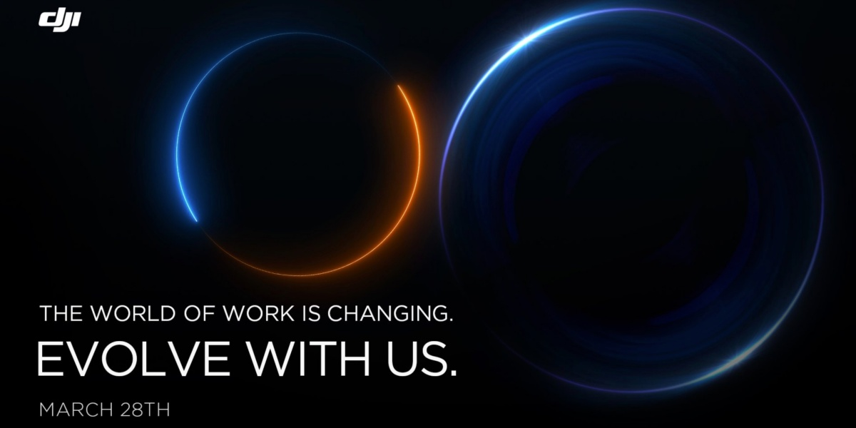 DJI Announcement: The world of work is changing. Evolve with us. March 28th