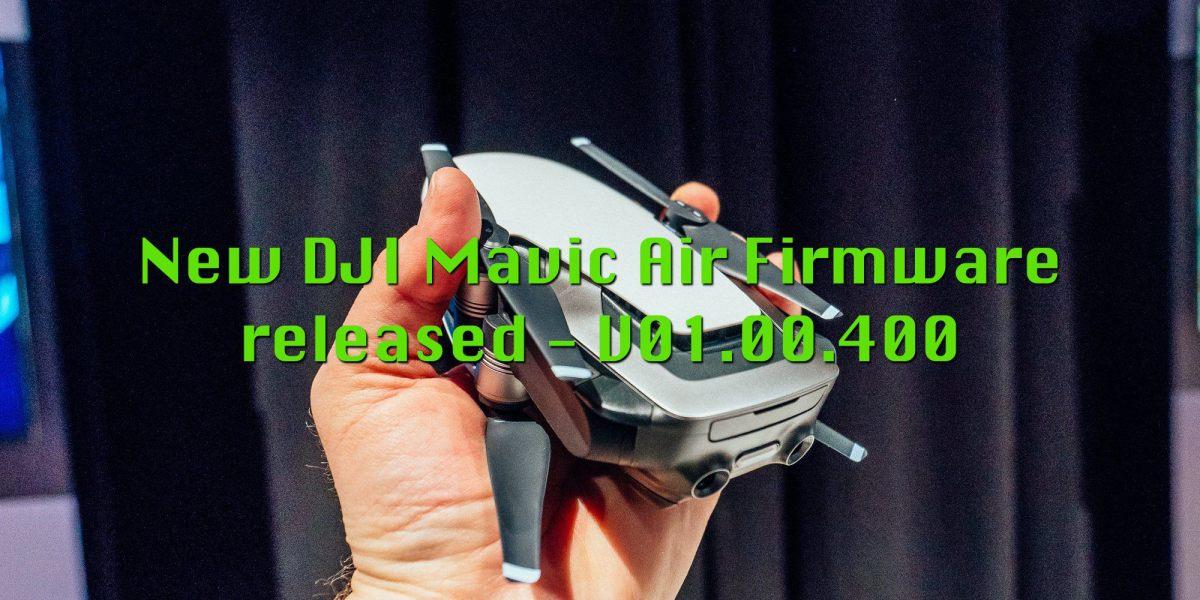 DJI releases new firmware update for Mavic Air – V01.00.0400