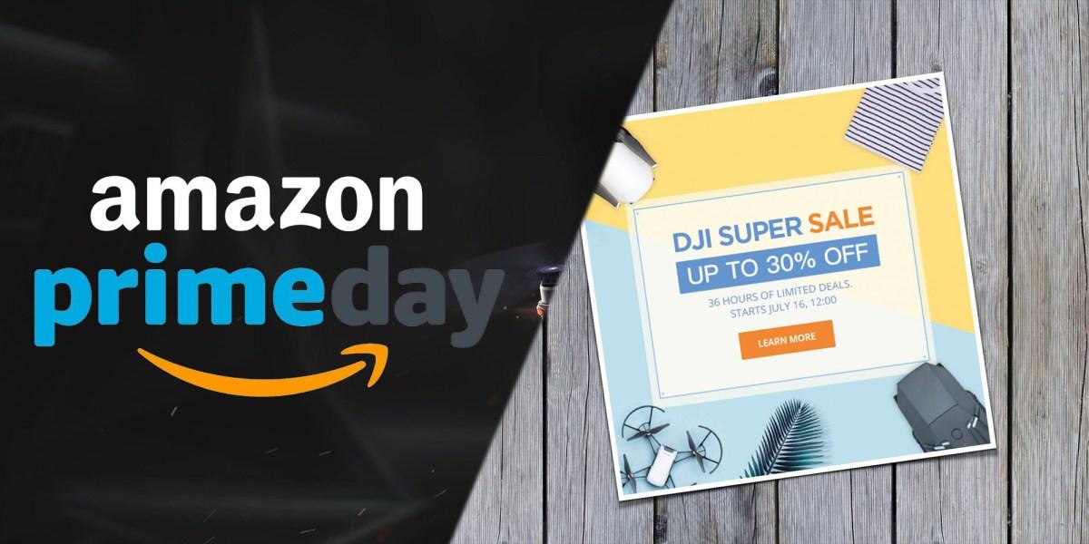 Amazon Prime Day and DJI Super Sale event