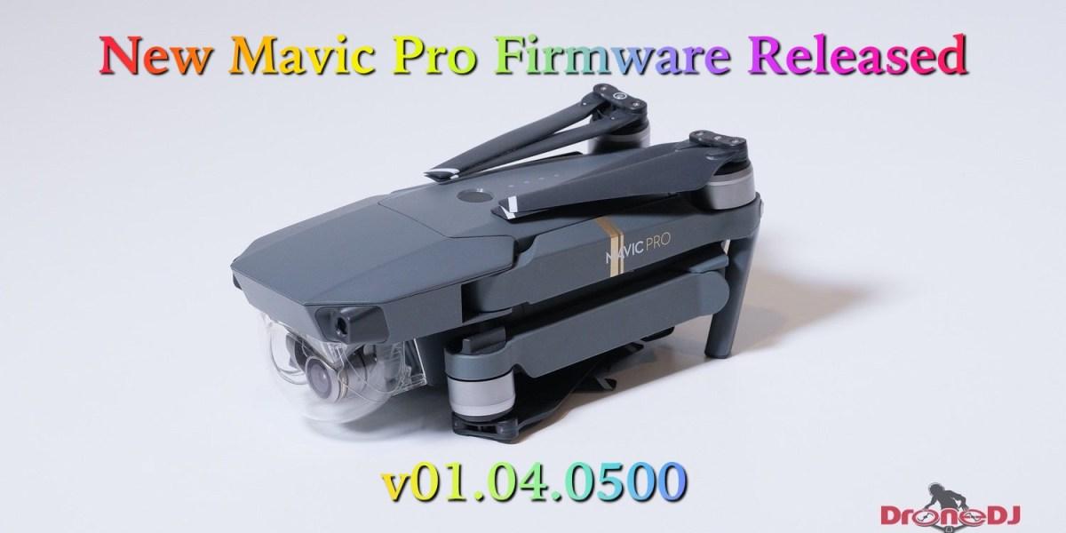 New Mavic Pro Firmware Released - v01.04.0500