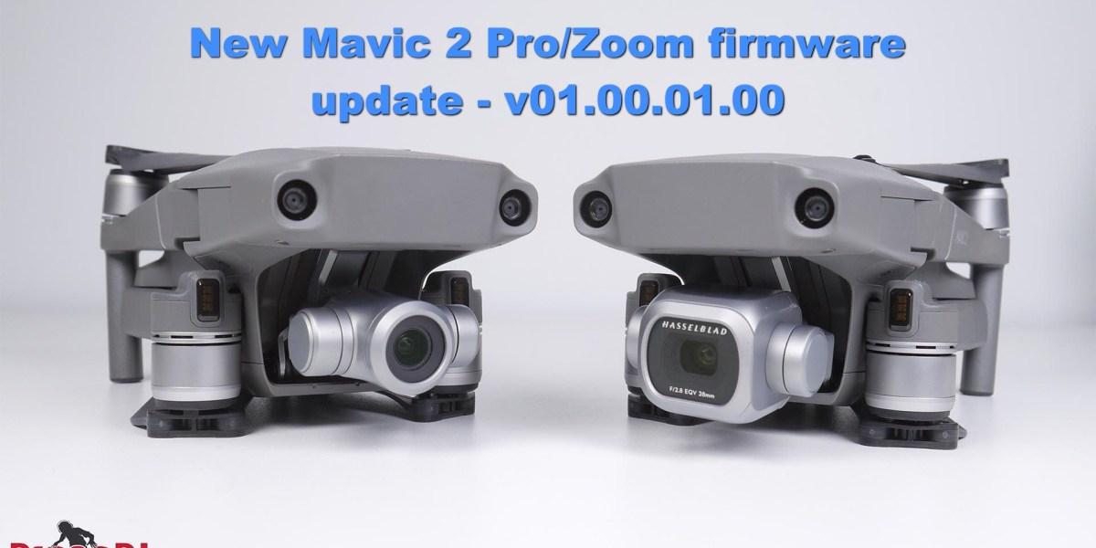 Firmware update - v01.00.01.00 for the DJI Mavic 2 Pro/Zoom