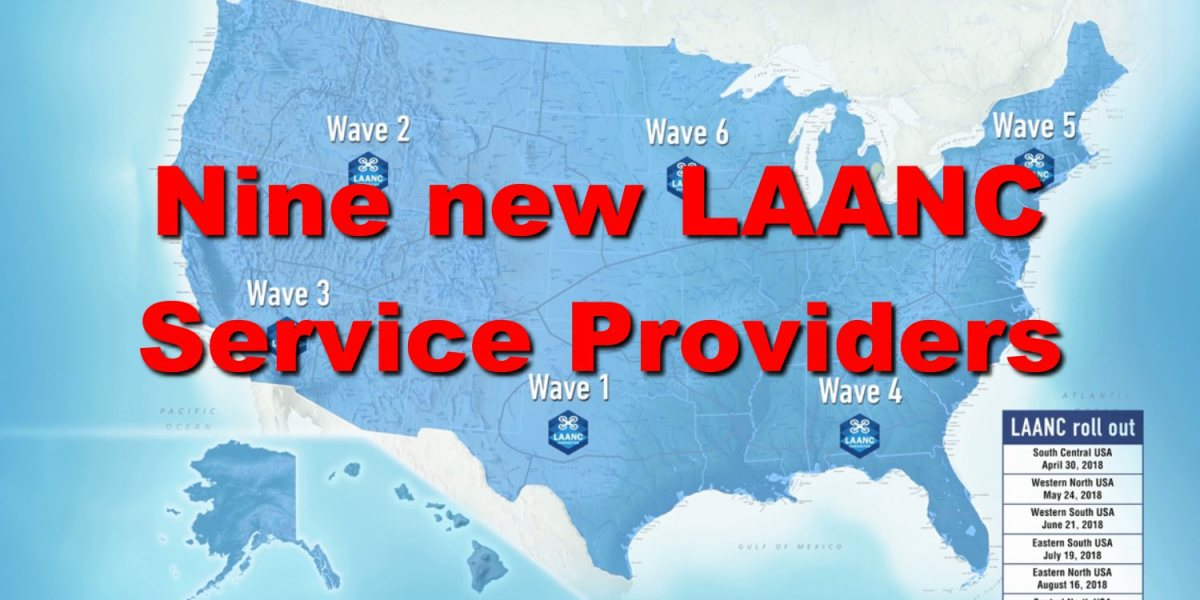 The FAA approved nine new LAANC service providers