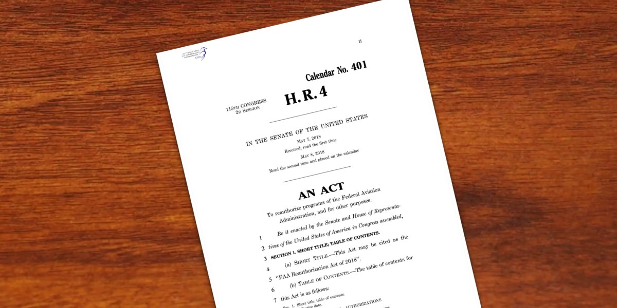 H.R. 302, the FAA Reauthorization Act of 2018 passed by Senate today