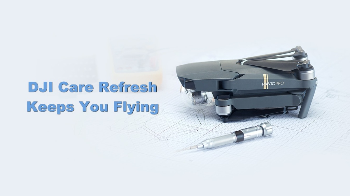 What is DJI Care Refresh and why would you need it?