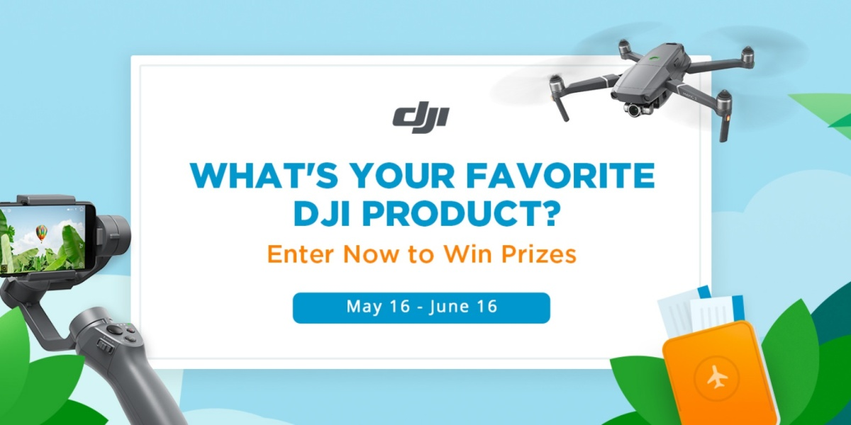 What's your favorite DJI product? Enter now to win prizes!