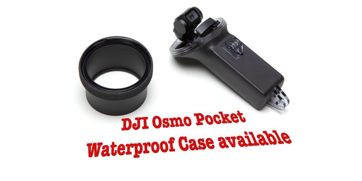DJI Osmo Pocket Waterproof case and other accessories now available