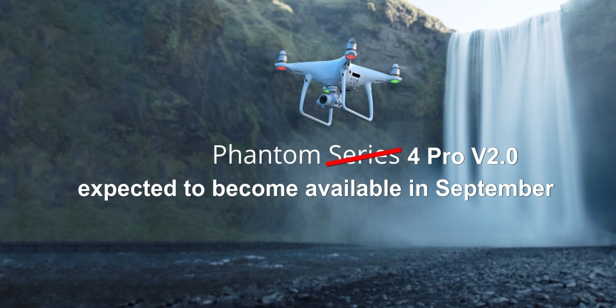 DJI Phantom 4 Pro V2.0 is still expected to become available in September