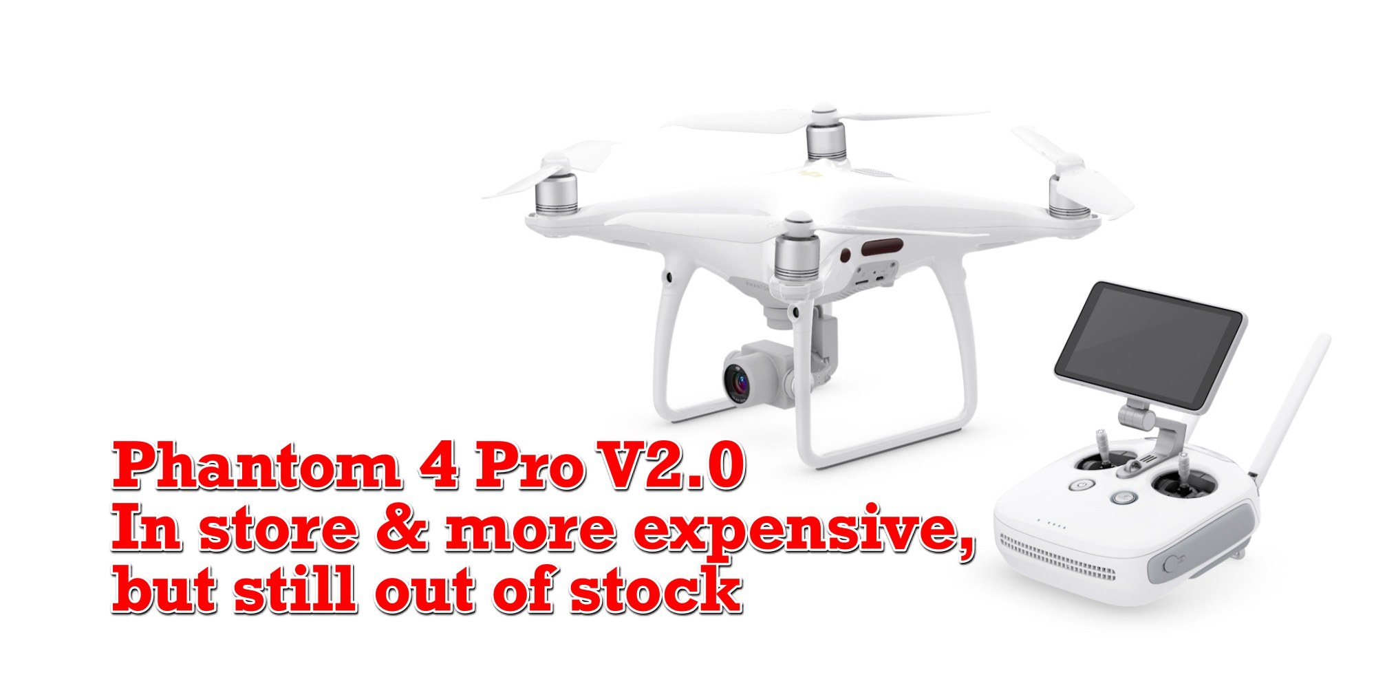 Phantom 4 Pro V2.0 back in DJI online store – higher price and out of stock