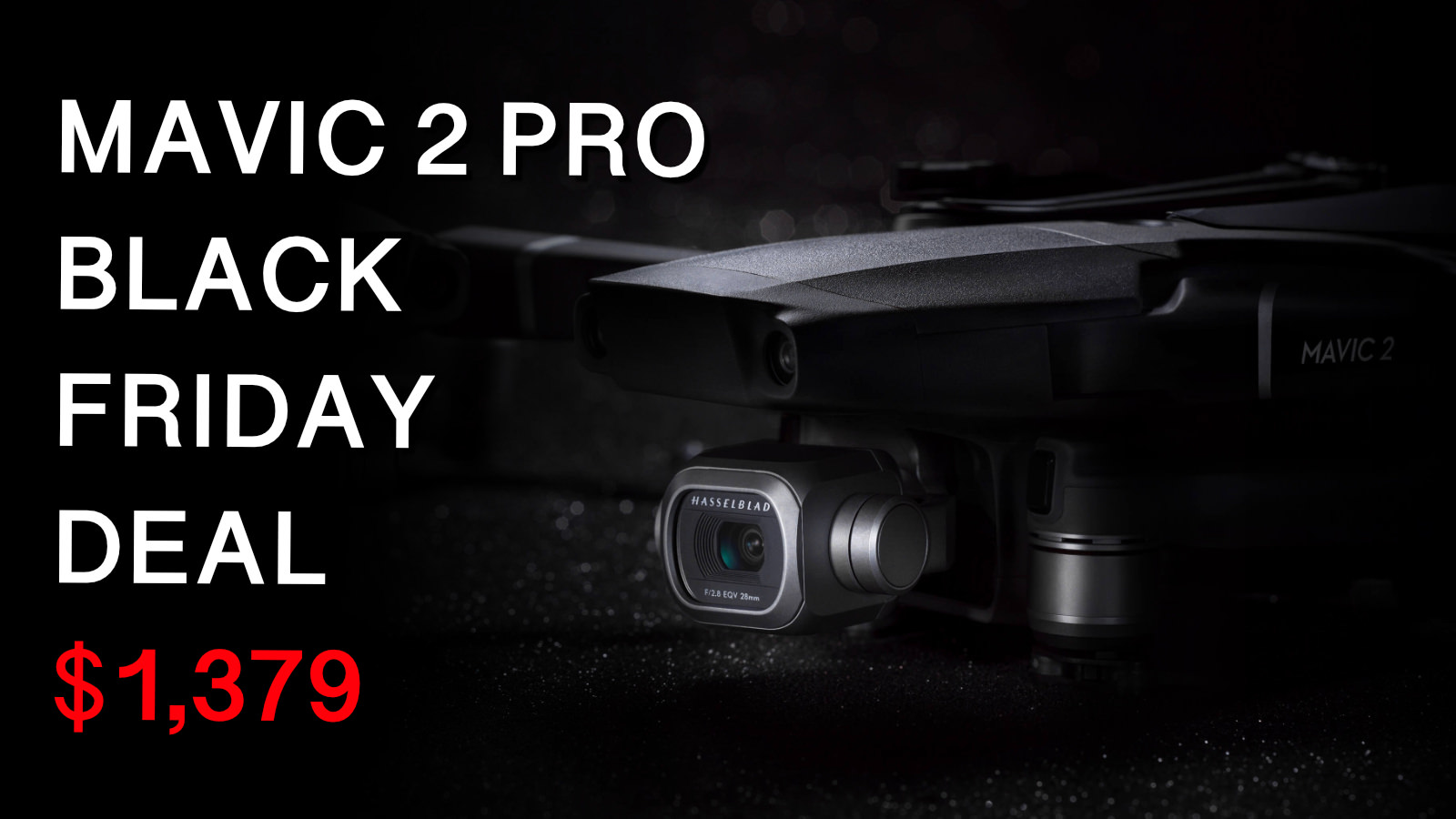 DJI Black Friday Deals and Holiday Promotions 2019 - Mavic 2 Pro