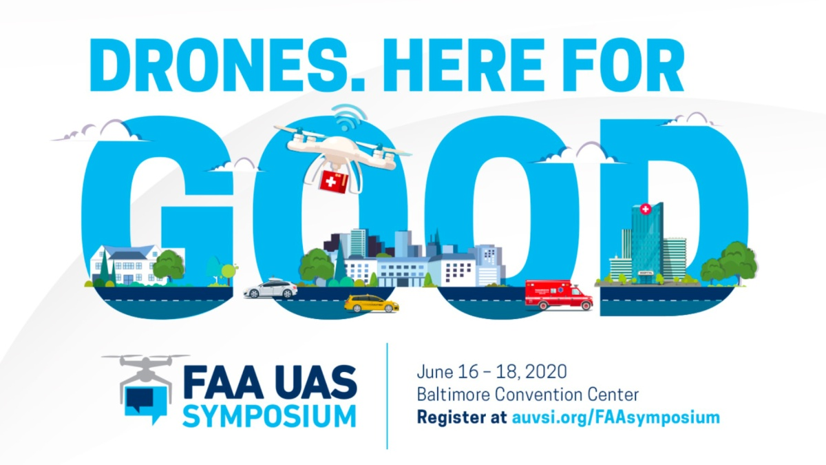 FAA UAS Symposium: Drones. Here for good.