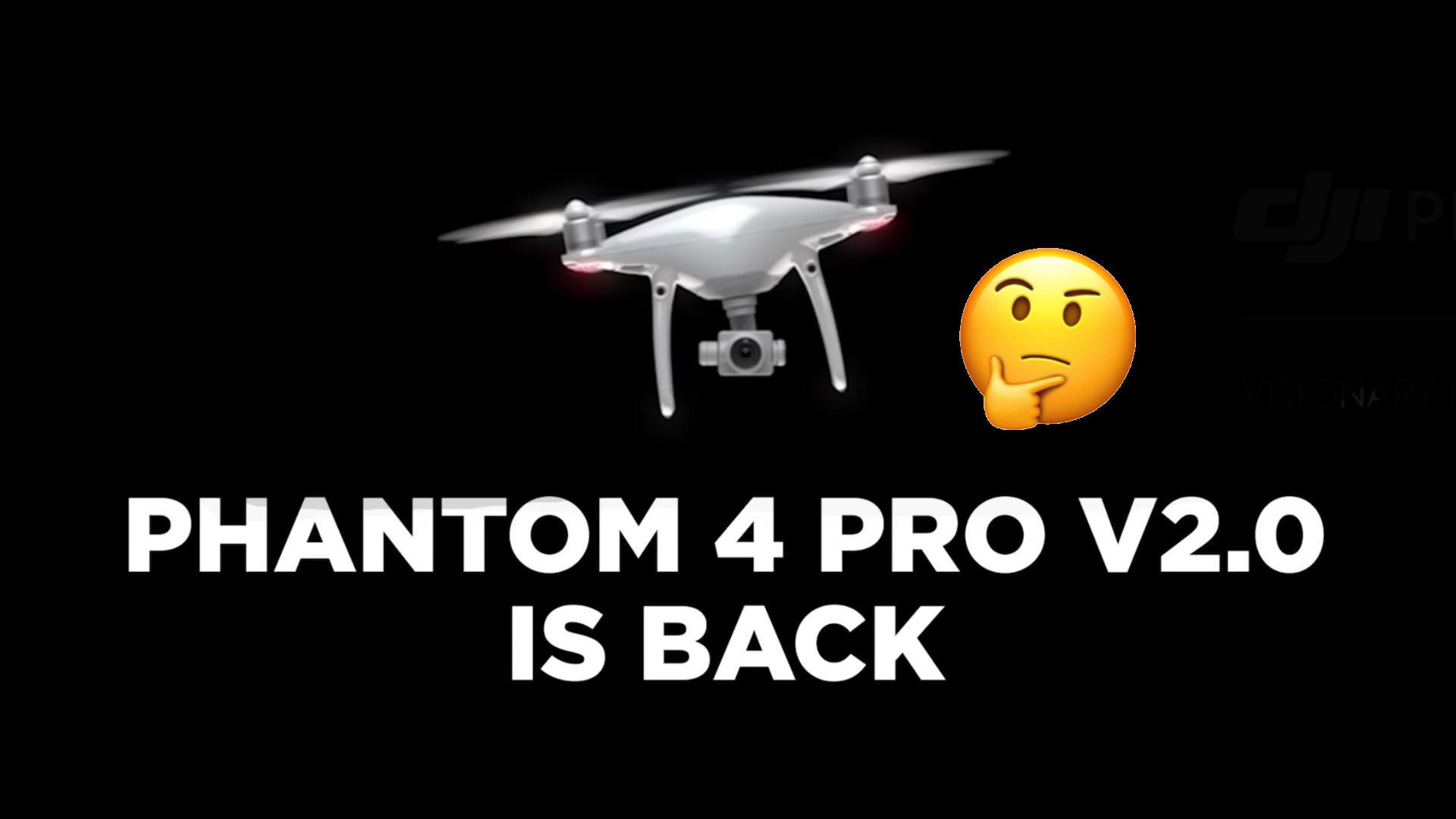 """Introducing the DJI Phantom 4 Pro V2.0,"" says Chinese ..."
