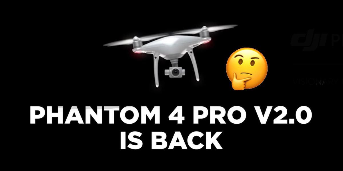 """DJI Phantom 4 Pro V2.0 is back"" says Chinese drone maker..."