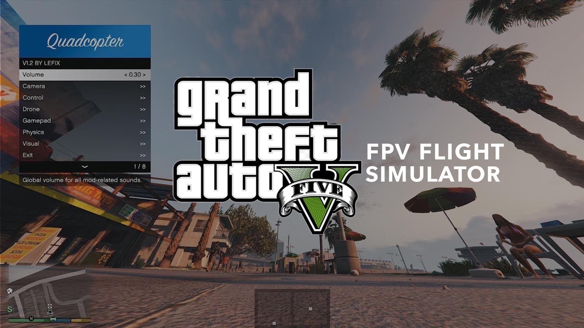 Gta V Fpv Flight Simulator The Closest Thing To Real Life Dronedj